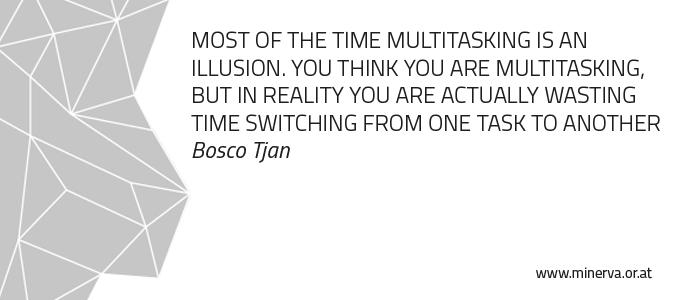Multitasking - Zitat von Bosco Tjan
